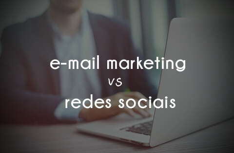 Marketing nas redes sociais ou e-mail marketing: qual escolher?
