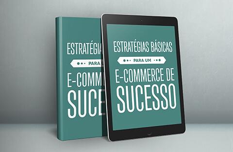 E-book: Estratégias Básicas para um E-commerce de Sucesso
