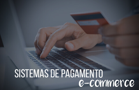 Sistemas de pagamento para e-commerce