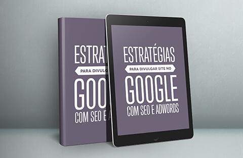E-book: Estratégias para divulgar site no Google com SEO e AdWords