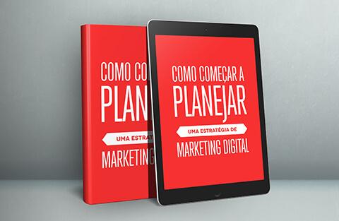 E-book: Como começar a planejar uma estratégia de Marketing Digital?