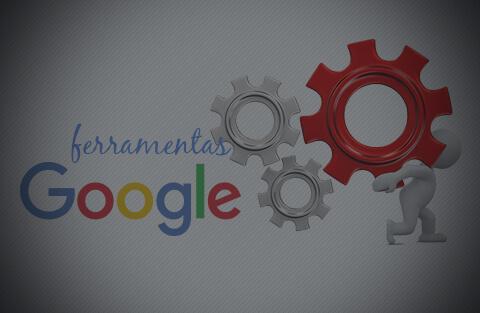 Ferramentas Google para o seu negócio que você deve conhecer