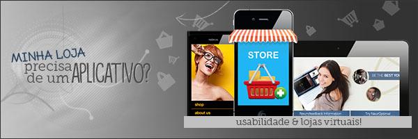 Minha loja virtual precisa de um aplicativo?