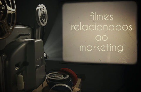5 filmes relacionados ao marketing!