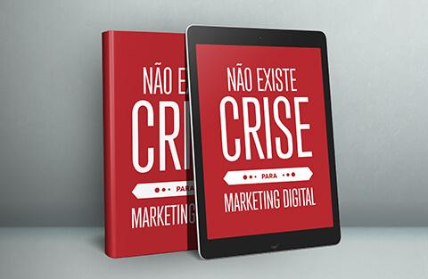 [novo e-book!] Não existe crise para o Marketing Digital