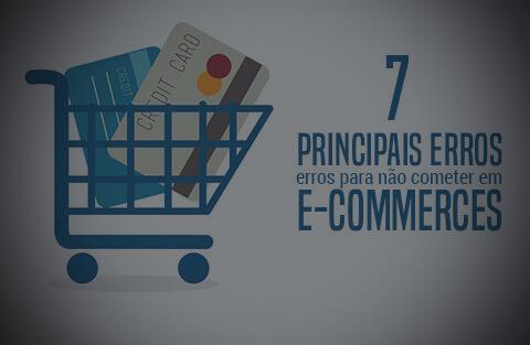 7 principais erros para se evitar em e-commerces