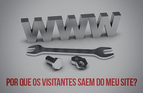 Seus visitantes estão saindo do seu site? Saiba como evitar
