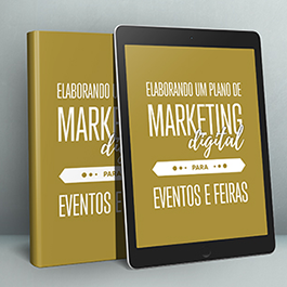 E-book Gratuito: Elaborando um Plano de Marketing Digital para Eventos!