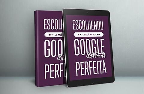 [novo e-book] Escolhendo a agência Google AdWords perfeita