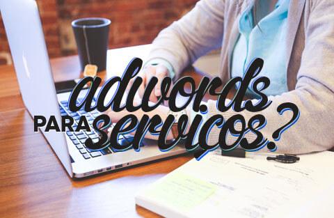 AdWords funciona para serviços?