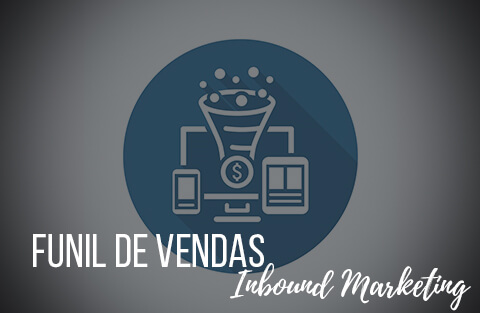 Como funciona o tal funil de vendas do Inbound Marketing?