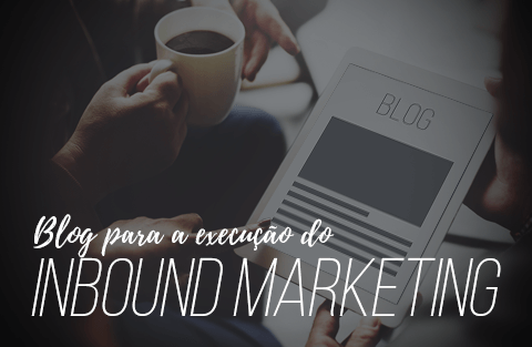 Importância do blog para Inbound Marketing