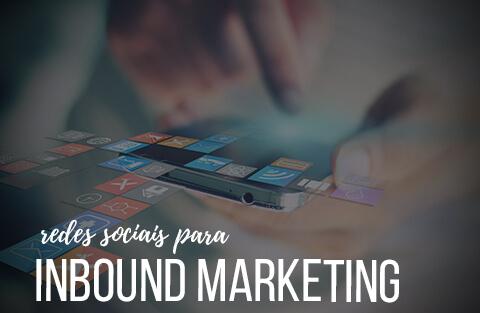 A importância das redes sociais na sua estratégia de Inbound Marketing
