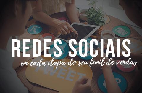 A importância das redes sociais em cada etapa do seu funil de vendas