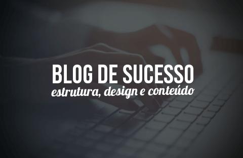 Saiba a importância de ter um blog de sucesso