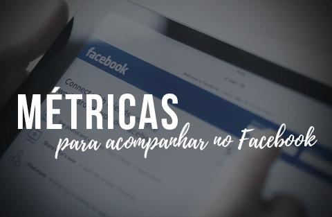 5 métricas para Facebook que você precisa acompanhar