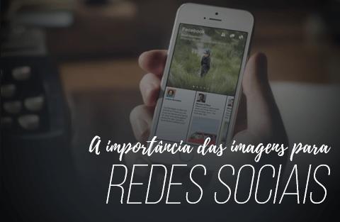 Por que as imagens são tão importantes nas redes sociais?